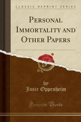Personal Immortality and Other Papers (Classic Reprint)