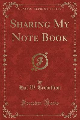 Sharing My Note Book (Classic Reprint)