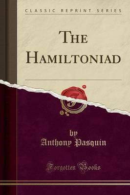 The Hamiltoniad (Classic Reprint)