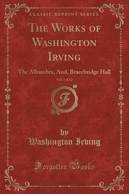 The Works of Washington Irving, Vol. 1 of 12
