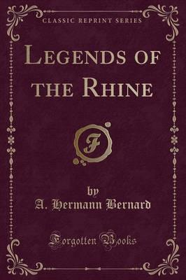 Legends of the Rhine (Classic Reprint)