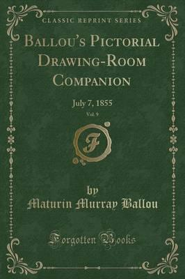 Ballou's Pictorial Drawing-Room Companion, Vol. 9