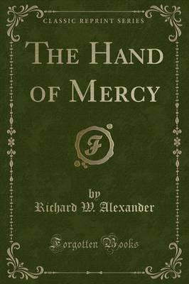 The Hand of Mercy (Classic Reprint)