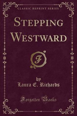 Stepping Westward (Classic Reprint)
