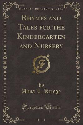 Rhymes and Tales for the Kindergarten and Nursery (Classic Reprint)