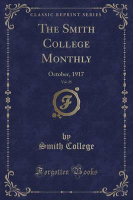The Smith College Monthly, Vol. 25