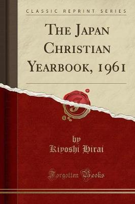 The Japan Christian Yearbook, 1961 (Classic Reprint)