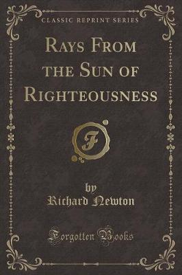 Rays from the Sun of Righteousness (Classic Reprint)