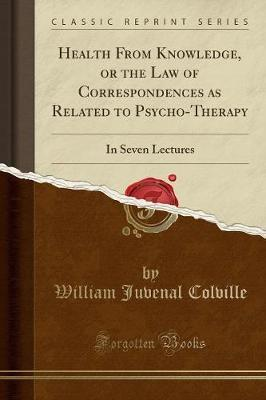 Health from Knowledge, or the Law of Correspondences as Related to Psycho-Therapy