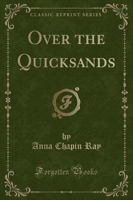 Over the Quicksands (Classic Reprint)