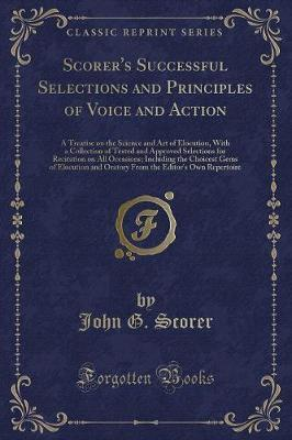 Scorer's Successful Selections and Principles of Voice and Action