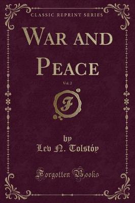 War and Peace, Vol. 2 (Classic Reprint)