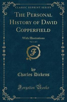 The Personal History of David Copperfield, Vol. 1 of 2