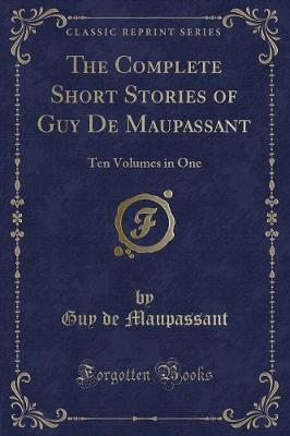 The Complete Short Stories of Guy de Maupassant
