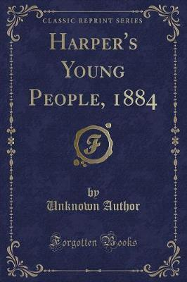 Harper's Young People, 1884 (Classic Reprint)