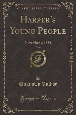 Harper's Young People, Vol. 6