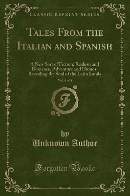 Tales from the Italian and Spanish, Vol. 4 of 8