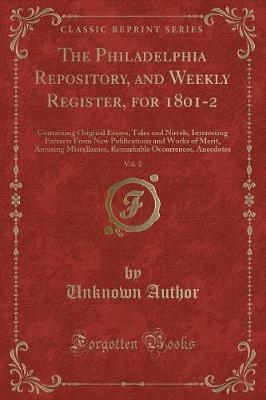 The Philadelphia Repository, and Weekly Register, for 1801-2, Vol. 2