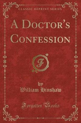 A Doctor's Confession (Classic Reprint)