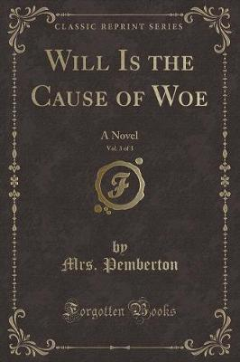 Will Is the Cause of Woe, Vol. 3 of 3