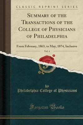 Summary of the Transactions of the College of Physicians of Philadelphia, Vol. 4