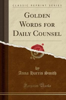 Golden Words for Daily Counsel (Classic Reprint)