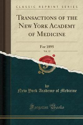 Transactions of the New York Academy of Medicine, Vol. 12