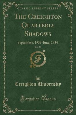 The Creighton Quarterly Shadows, Vol. 25