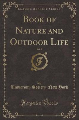 Book of Nature and Outdoor Life, Vol. 2 (Classic Reprint)