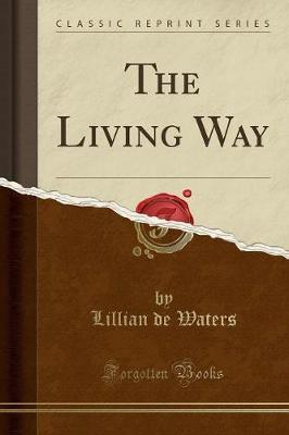 The Living Way (Classic Reprint)