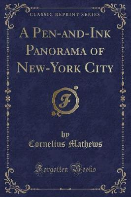 A Pen-And-Ink Panorama of New-York City (Classic Reprint)