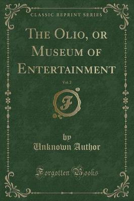 The Olio, or Museum of Entertainment, Vol. 2 (Classic Reprint)
