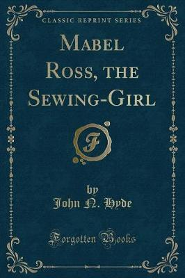Mabel Ross, the Sewing-Girl (Classic Reprint)