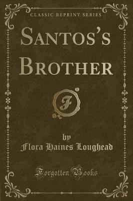 Santos's Brother (Classic Reprint)