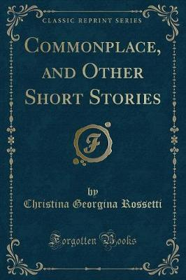 Commonplace, and Other Short Stories (Classic Reprint)