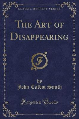 The Art of Disappearing (Classic Reprint)