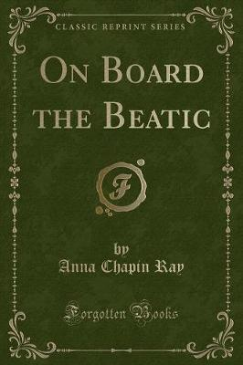 On Board the Beatic (Classic Reprint)