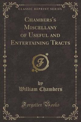 Chambers's Miscellany of Useful and Entertaining Tracts (Classic Reprint)