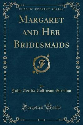 Margaret and Her Bridesmaids (Classic Reprint)