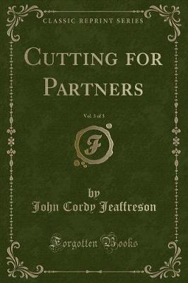 Cutting for Partners, Vol. 3 of 3 (Classic Reprint)