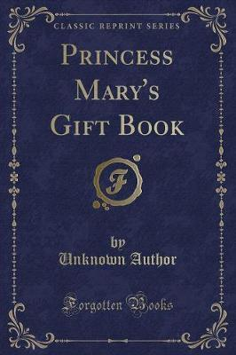 Princess Mary's Gift Book (Classic Reprint)