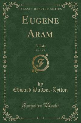 Eugene Aram, Vol. 3 of 3
