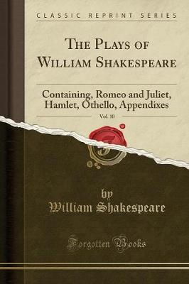 The Plays of William Shakespeare, Vol. 10