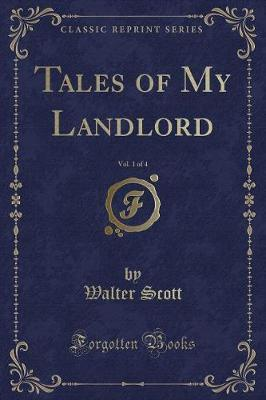 Tales of My Landlord, Vol. 1 of 4 (Classic Reprint)