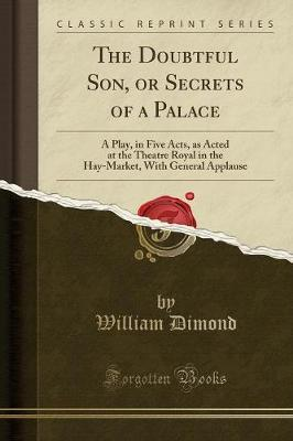The Doubtful Son, or Secrets of a Palace
