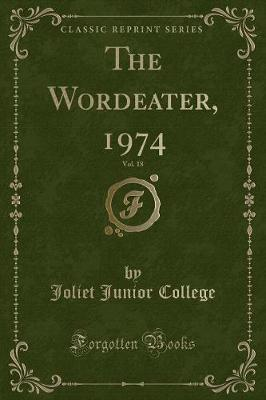 The Wordeater, 1974, Vol. 18 (Classic Reprint)