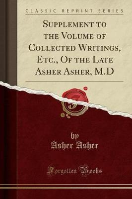 Supplement to the Volume of Collected Writings, Etc., of the Late Asher Asher, M.D (Classic Reprint)