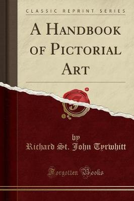 A Handbook of Pictorial Art (Classic Reprint)