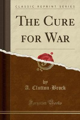 The Cure for War (Classic Reprint)