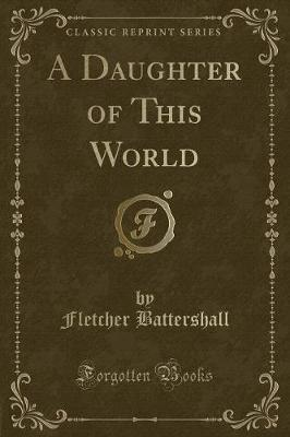 A Daughter of This World (Classic Reprint)
